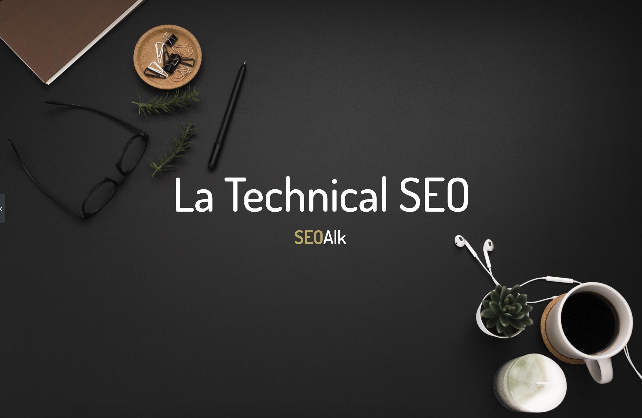 La technical SEO SEOAlk